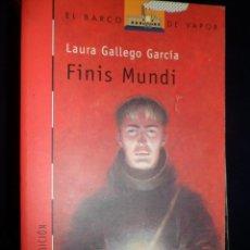 Libros de segunda mano: EL BARCO DE VAPOR N.117 SERIE ROJA. FINIS MUNDI. LAURA GALLEGO GARCÍA. Lote 184152073