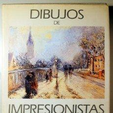Libros de segunda mano: DIBUJOS DE IMPRESIONISTAS FRANCESES - BARCELONA 1985 - ILUSTRADO. Lote 144004254