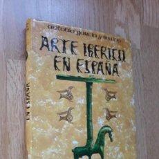 Libros de segunda mano: ARTE IBÉRICO EN ESPAÑA / ANTONIO GARCÍA Y BELLIDO / ESPASA CALPE, 1980. Lote 144009266