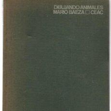 Libros de segunda mano: DIBUJANDO ANIMALES. MARIO BAEZA. CEAC. 1968. (ST/MG/BL6). Lote 144024982