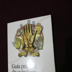 Livres d'occasion: ISABEL HERRÁNZ, GUÍA PRÁCTICA DE QUIROLOGIA. Lote 144058510