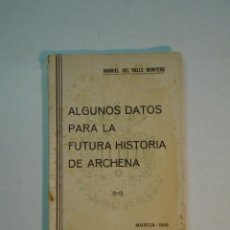 Libros de segunda mano: MANUEL DEL VALLE MONTERO: ALGUNOS DATOS PARA LA FUTURA HISTORIA DE ARCHENA (1949). Lote 144062890