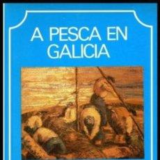 Libros de segunda mano: B1687 - A PESCA EN GALICIA. CARLOS CRESPO ALFAYA. ANTON ROZAS CAEIRO. PEIXES. MARISCO. ARTES. BARCOS. Lote 144065266
