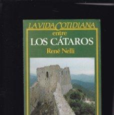 Libros de segunda mano: LA VIDA COTIDIANA ENTRE LOS CANTAROS - RENE NELLI - EDITORIAL ARGOS VERGARA 1984. Lote 144074230