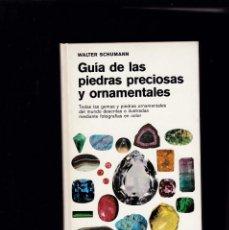Livros em segunda mão: GUIA DE LAS PEDRAS PRECIOSAS Y ORNAMENTALES - WALTER SCHUMANN - EDICIONES OMEGA 1978. Lote 144075502