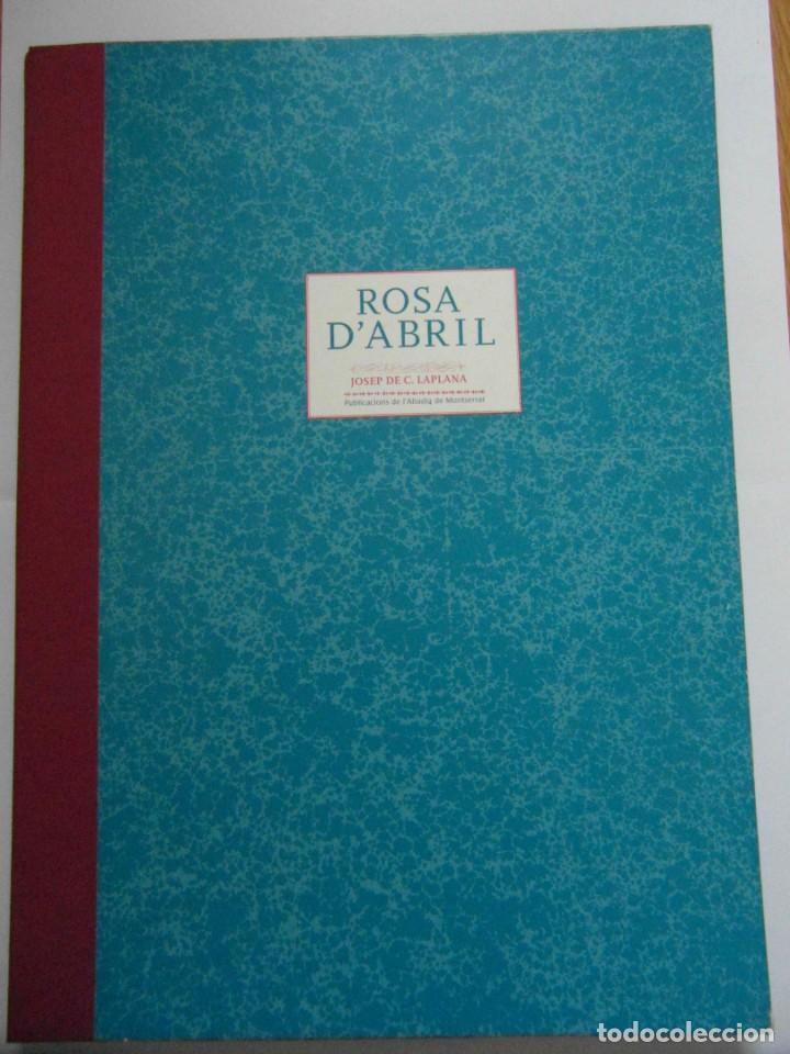 ROSA D'ABRIL. JOSEP DE C. LAPLANA. INCLOU 13 GRAVATS.PUBLICACIONS L'ABADIA DE MONTSERRAT. 1ª ED.2005 (Libros de Segunda Mano - Bellas artes, ocio y coleccionismo - Otros)