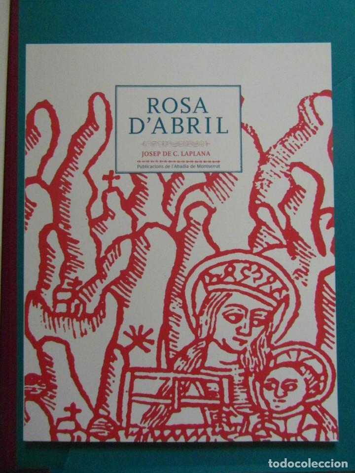 Libros de segunda mano: Rosa d'Abril. Josep de C. Laplana. Inclou 13 gravats.Publicacions L'Abadia de Montserrat. 1ª Ed.2005 - Foto 2 - 144094306