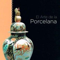 Libros de segunda mano: EL ARTE DE LA PORCELANA. LA PORCELANA ORIENTAL, VER INDICE Y FOTOS DE PAGINAS INTERIOR. Lote 144103030