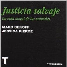 Libros de segunda mano: JUSTICIA SALVAJE. LA VIDA MORAL DE LOS ANIMALES. MARC BEKOFF, JESSICA PIERCE. Lote 144135778