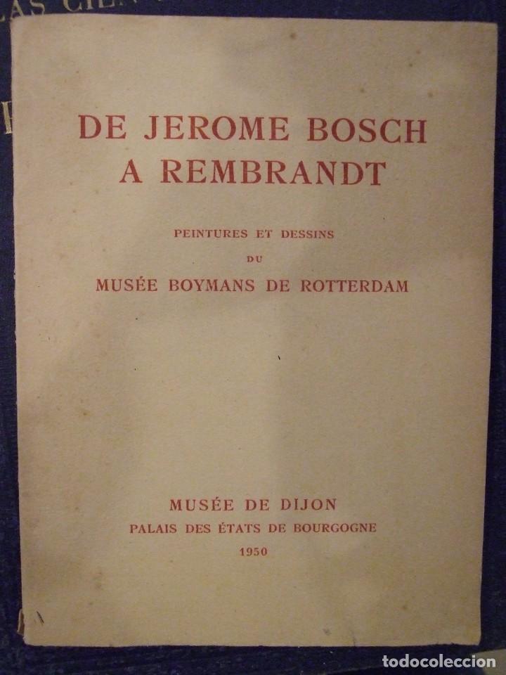 DE JEROME BOSCH A REMBRANDT PEINTURES ET DESSINS MUSEE BOYMANS DE ROTTERDAM - DIJON 1950 (Libros de Segunda Mano - Bellas artes, ocio y coleccionismo - Otros)