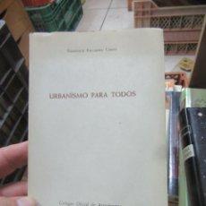 Libros de segunda mano: LIBRO URBANISMO PARA TODOS FRANCISCO FOLGUERA GRASSI 1959 L-10257-333. Lote 144137034