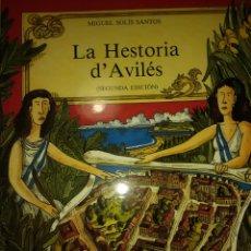 Libros de segunda mano: LA HESTORIA D'AVILÉS. SEGUNDA EDICIÓN. MIGUEL SOLÍS SANTOS. EDICIONES AZUCEL . AÑO 1992. RÚSTICA. PÁ. Lote 144144810