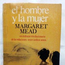 Libros de segunda mano: EL HOMBRE Y LA MUJER. MARGARET MEAD.. Lote 144149918