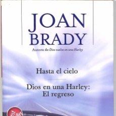 Libros de segunda mano: HASTA EL CIELO / DIOS EN UNA HARLEY: EL REGRESO - JOAN BRADY. Lote 144165774