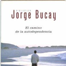 Libros de segunda mano: EL CAMINO DE LA AUTODEPENDENCIA - JORGE BUCAY. Lote 144166010