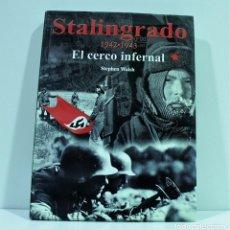 Libros de segunda mano: STALINGRADO 1942-1943 EL CERCO INFERNAL / STEPHEN WALSH. Lote 144166058