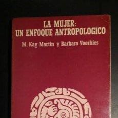 Libros de segunda mano: LA MUJER: UN ENFOQUE ANTROPOLOGICO. Lote 144167418