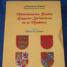 Libros de segunda mano: MATRIMONIOS REALES HISPANO-BRITANICOS EN EL MEDIEVO - FERNANDO DE YBARRA (1999). Lote 144169166