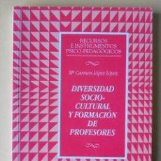 Libros de segunda mano: DIVERSIDAD SOCIO-CULTURAL Y FORMACIÓN DE PROFESORES.RECURSOS E INSTRUMENTOS SOCIO-PEDAGÓGICOS. LÓPEZ. Lote 144193710