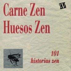 Libros de segunda mano: CARNE ZEN / HUESOS ZEN. 101 HISTORIAS ZEN. COMPILADO POR PAÚL REPS. Lote 144216262