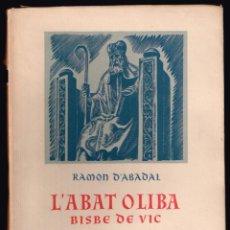 Libros de segunda mano: L'ABAT OLIBA, BISBE DE VIC I LA SEVA EPOCA . COL L. GUIÓ D'OR , VOL. IV-V. Lote 144219230