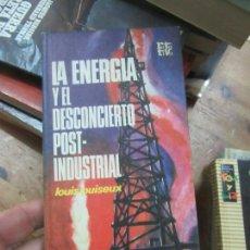 Libros de segunda mano: LIBRO LA ENERGIA Y EL DESCONCIERTO POST INDUSTRIAL LOUIS PUISEUX 1973 PLAZ AY JANES L-17025-63. Lote 144266510