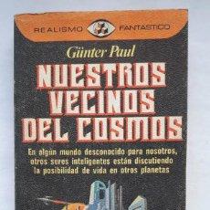Libros de segunda mano: NUESTROS VECINOS DEL COSMOS. (GÜNTER PAUL). Lote 144270602