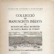 Libros de segunda mano: NOTES HISTÒRIQUES I SEPULTURES DE POBLET / J. FORTUNY. COL. MANUSCRITS INÈDITS MONJOS POBLET. SELVA . Lote 144304182