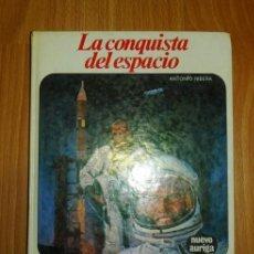 Libros de segunda mano: RIBERA, ANTONIO. LA CONQUISTA DEL ESPACIO (NUEVO AURIGA ; 25). Lote 144337798