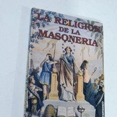 Libros de segunda mano: LA RELIGION DE LA MASONERIA / JOSEPH FORT NEWTON / EDICOMUNICACION - ARCHIVO ESOTERICO / 1987. Lote 180424206
