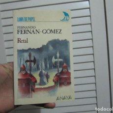 Libros de segunda mano: RETAL, FERNANDO FERNÁN-GÓMEZ, ILUSTRADO, ED. ANAYA. Lote 144390398