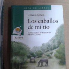 Libros de segunda mano: LOS CABALLOS DE MI TIO - GONZALO MOURE - SOPA DE LIBROS / ANAYA. Lote 144445578