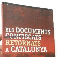 Libros de segunda mano: ELS DOCUMENTS CONFISCATS / RETORNATS A CATALUNYA. Lote 144477474