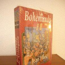 Libros de segunda mano: JEAN FLORI: BOHEMUNDO DE ANTIOQUÍA (EDHASA, 2009) PRECINTADO. COMO NUEVO.. Lote 146544030