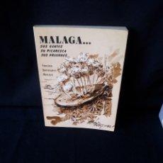 Libros de segunda mano: FRANCISCO BARRIONUEVO MONCAYO - MALAGA...SUS GENTES, SU PICARESCA, SUS PREGONES - MALAGA 1982. Lote 143694658