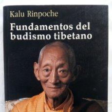 Libros de segunda mano: FUNDAMENTOS DEL BUDISMO TIBETANO. KALU RINPOCHE.. Lote 144511414