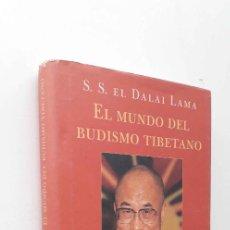 Libros de segunda mano: EL MUNDO DEL BUDISMO TIBETANO - EL DALAI LAMA. Lote 144606454