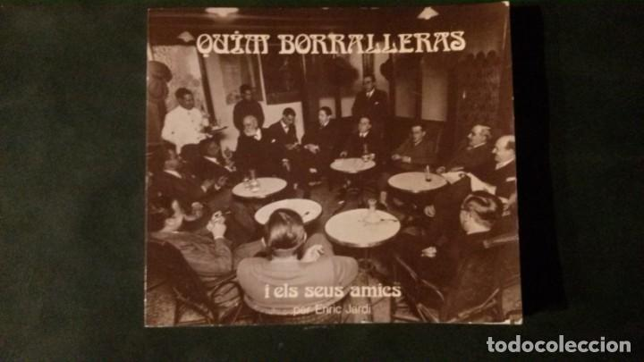 QUIM BORRALERAS I ELS SEUS AMICS-ENRIC JARDI-AJUNTAMENT DE BARCELONA-1979 (Libros de Segunda Mano - Historia - Otros)