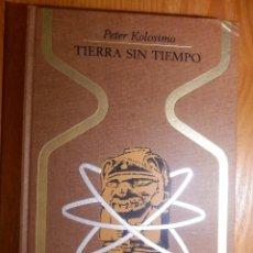 Libros de segunda mano: LIBRO - TIERRA SIN TIEMPO. COLECCIÓN OTROS MUNDOS - PETER KOLOSIMO - PLAZA & JANES 1969. Lote 144747186