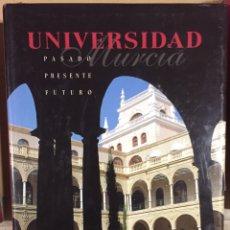 Libros de segunda mano: MURCIA- UNIVERSIDAD DE MURCIA- PASADO PRESENTE Y FUTURO- 1.998. Lote 144864518