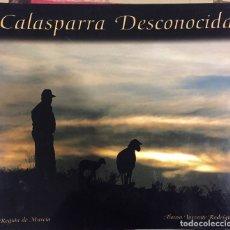 Libros de segunda mano: CALASPARRA- MURCIA- DESCONOCIDA- ALONSO TORRENTE RODRIGUEZ 2.001. Lote 144865066