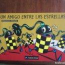 Libros de segunda mano: UN AMIGO ENTRE LAS ESTRELLAS. Lote 144885054