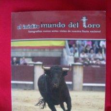 Libros de segunda mano: EL INEDITO MUNDO DEL TORO, MUCHAS FOTOGRAFIAS.. Lote 144894130
