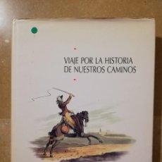 Libros de segunda mano: VIAJE POR LA HISTORIA DE NUESTROS CAMINOS (GRUPO FCC). Lote 144906750