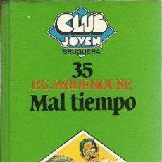 Libros de segunda mano: CLUB JOVEN BRUGUERA 25 MAL TIEMPO P G WODEHOUSE EDICIONES INTEGRAS E ILUSTRADAS 1ª EDICION 1981. Lote 144910730