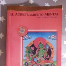 Libros de segunda mano: LIBRO - EL ADIESTRAMIENTO MENTAL - LAMA LOBSANG TSULTRIM - EDICIONES DHARMA 1990. Lote 144918838
