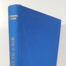 Libros de segunda mano: LES CONQUÉRANTS DE L´AIR. HEINER EMDE DESSINS DE CARLO DEMAND. EDIT LAUSANNE. 1968.. Lote 144926046