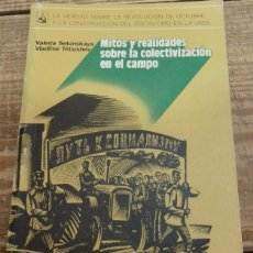 Libros de segunda mano: MITOS Y REALIDADES SOBRE LA COLECTIVIZACIÓN EN EL CAMPO. Lote 144935362