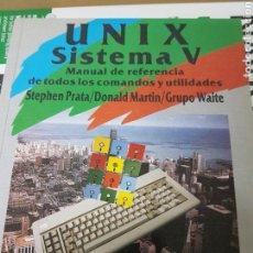 Libros de segunda mano: UNIX SISTEMA V. Lote 144970338