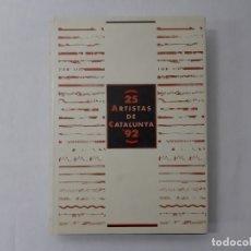 Libros de segunda mano: 25 ARTISTAS DE CATALUNYA '92 - VARIOS. Lote 144940233